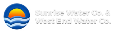 Sunrise Water Co. & West End Water Co. - Committed to Providing Safe, Dependable Water and Exceptional Customer Service for All Our Residents